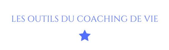Les outils du coaching de vie